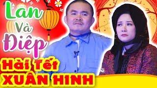 Hài Xuân Hinh | Lan và Điệp | Hài Tết Xuân Hinh, Thanh Thanh Hiền Mới Nhất - Cười Vỡ Bụng 2019