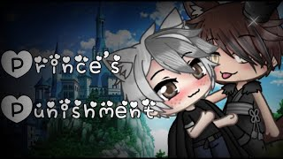 Prince's Punishment :Gay Love Story (Gacha Life)