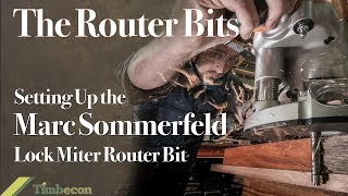 The Router Bits - Setting Up the Marc Sommerfeld Lock Miter Router Bit