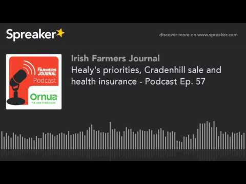 Healy's priorities, Cradenhill sale and health insurance - Podcast Ep. 57