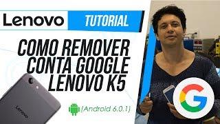 Como Remover Conta Google Lenovo K5 (Android 6.0.1)