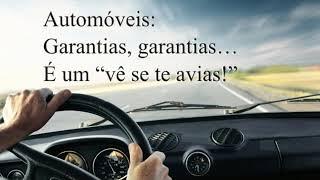 """Automóveis – Garantias, garantias… É um """"vê se te avias!"""""""