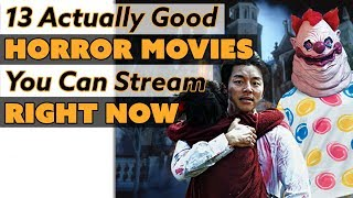 13 Actually Good Horror Movies You Can Stream Right Now!