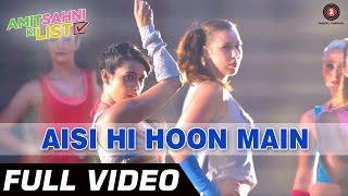 Aisi Hi Hoon Mein Video Song