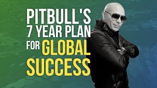#FunFacts: Pitbull's 7 Year Plan for Global Success