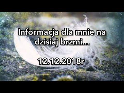 Informacja Dla Ciebie Na Dzisiaj Brzmi...? 12.12.2018r