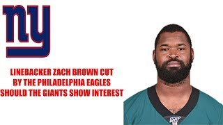 Philadelphia Eagles cut Linebacker Zach Brown! Should the New York Giants have interest?!