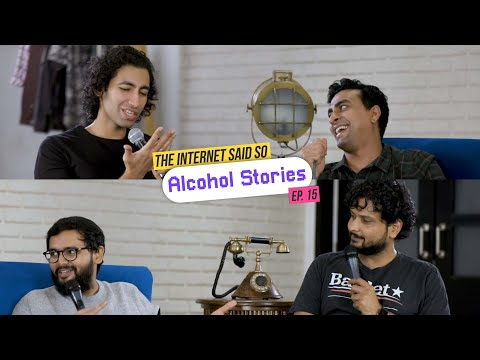 The Internet Said So   Ep. 15 - Alcohol Stories