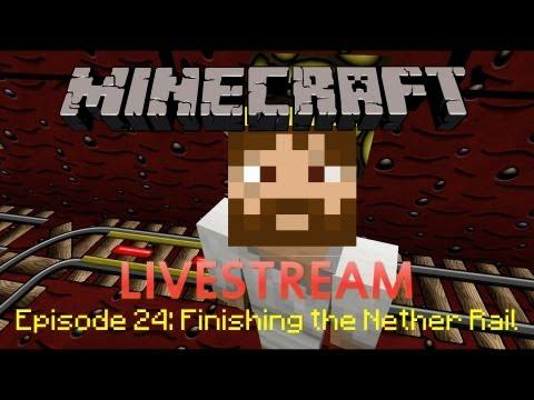 LIVESTREAM: MINECRAFT Episode 24: Finishing the Nether Rail