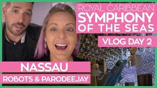 150 Central Park, Robots and Meeting ParoDeeJay  | Symphony of the Seas Cruise Vlog Day 02