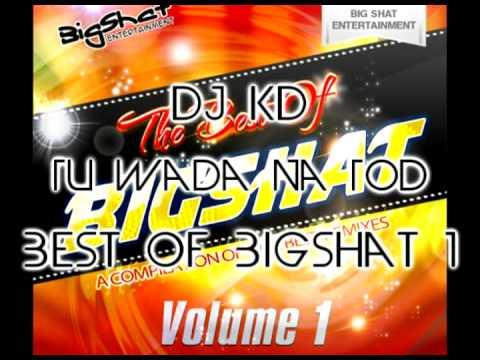 Dj Kd - Tu Wada Na Tod - Best of Bigshat Volume 1
