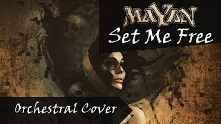 MaYaN - Set Me Free (Orchestral Cover)