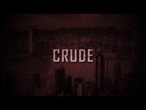 Crude: Official Music Video