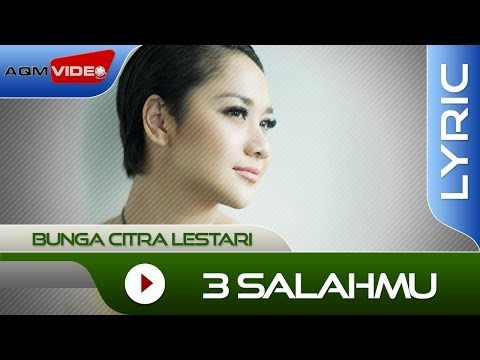 Bunga Citra Lestari - 3 Salahmu | Official Lyric Video