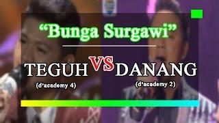 Bunga Surgawi-TEGUH Da4 VS DANANG da2 #manakah pilihan anda?