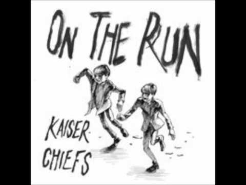 Kaiser Chiefs - On The Run