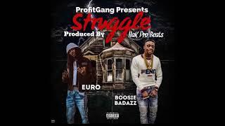 Euro - Struggle ft BoosieBadazz prod By HakPro