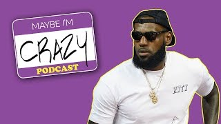 LeBron James Is Better Than Your CREATED PLAYER feat. Cuttino Mobley   EPISODE 50   MAYBE I'M CRAZY