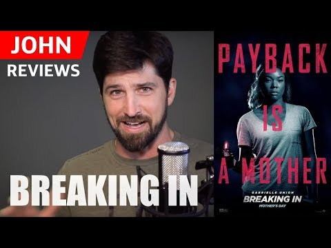 Breaking In - Reviewing A Movie On HOME INVASION