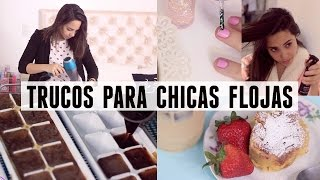 9 TRUCOS PARA CHICAS FLOJAS | What The Chic