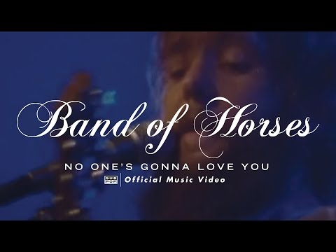 Band Of Horses - No One's Gonna Love You (OFFICIAL VIDEO)