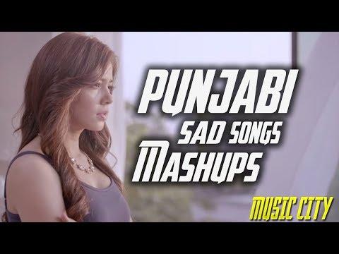 Sad Songs Punjabi Mashup   Punjabi Non stop Dj Remix   Latest Punjabi Song 2017
