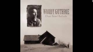 Watch Woody Guthrie Dusty Old Dust so Long Its Been Good To Know Yuh video
