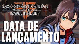 Sword Art Online: Fatal Bullet - Trailer Data de Lançamento