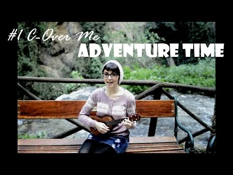 #1 C Over Me Adventure Time Theme UkuEdie Cover