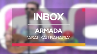 Armada - Asal Kau Bahagia (Live on Inbox)