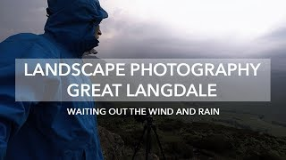 Landscape Photography - Waiting for the Weather in Great Langdale