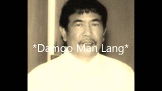 CEBUANO POPULAR MUSIC/DAMGO MAN LANG