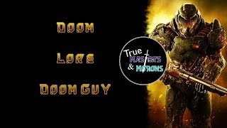 Doom Lore: Doom Guy