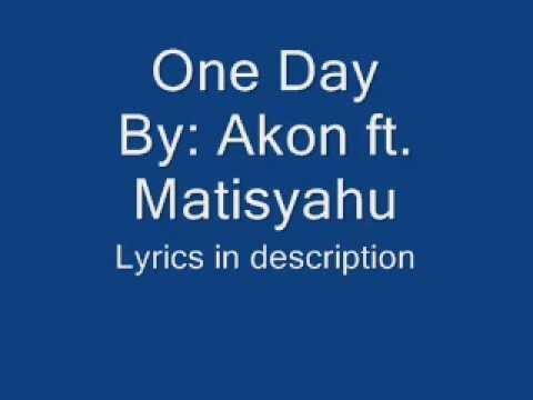 One Day - Akon Ft. Matisyahu (lyrics In Description) video