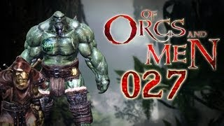 Let's Play Of Orcs And Men #027 - Dialektik mit dem Hauptmeister [deutsch] [720p]