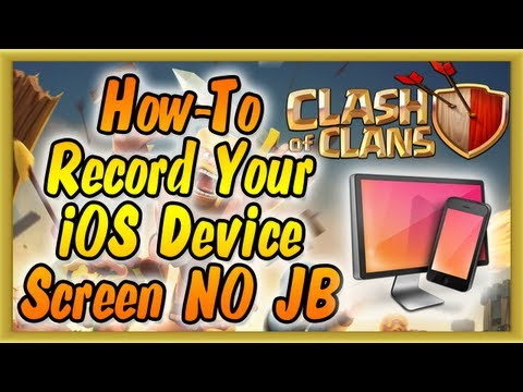 Clash of Clans - HOW-TO Record Your iPod/iPad/iPhone Screen WITHOUT Jailbreak!!! (FREE)