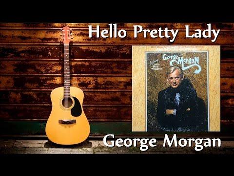 George Morgan - Hello Pretty Lady