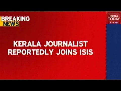 Former Journalist From Kerala Working With ISIS