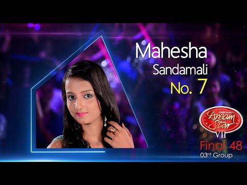 Dream Star Season 7 | Final 48 ( 03rd Group ) Mahesha Sandamali ( 17-06-2017 )