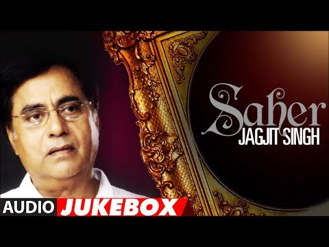 Jagjit Singh Ghazals - Saher Album Full Songs Jukebox video
