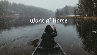 Work at Home | Beautiful Chill Mix