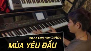 Mùa Yêu Đầu - Đinh Mạnh Ninh | Piano Cover | Cà Pháo Pianist