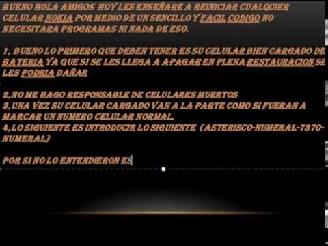 COMO REINICIAR UN CELULAR NOKIA POR COMPLETO 100% SEGURO 2012