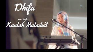Dhifa - Kaulah Malaikat (Video Lirik)