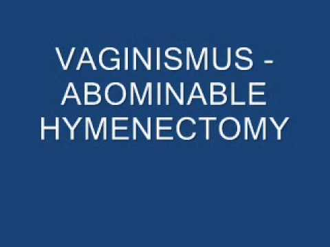 VAGINISMUS - ABOMINABLE HYMENECTOMY thumbnail