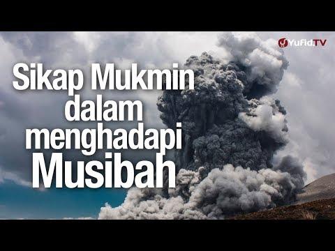 Ceramah Agama: Sikap Mukmin dalam Menghadapi Musibah - Ustadz Zakaria Ahmad, Lc.