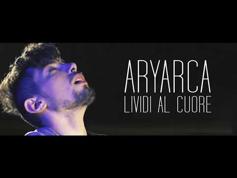 ARYARCA - Lividi al Cuore