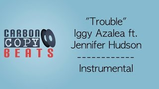 Trouble - Instrumental / Karaoke (In The Style Of Iggy Azalea ft. Jennifer Hudson)