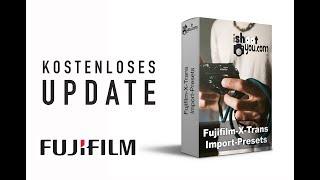 Kostenloses UPDATE: Fujifilm X-Trans Import Presets