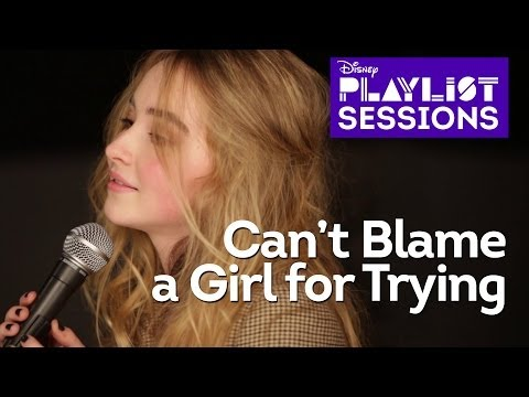 Sabrina Carpenter - Cant Blame A Girl For Trying
